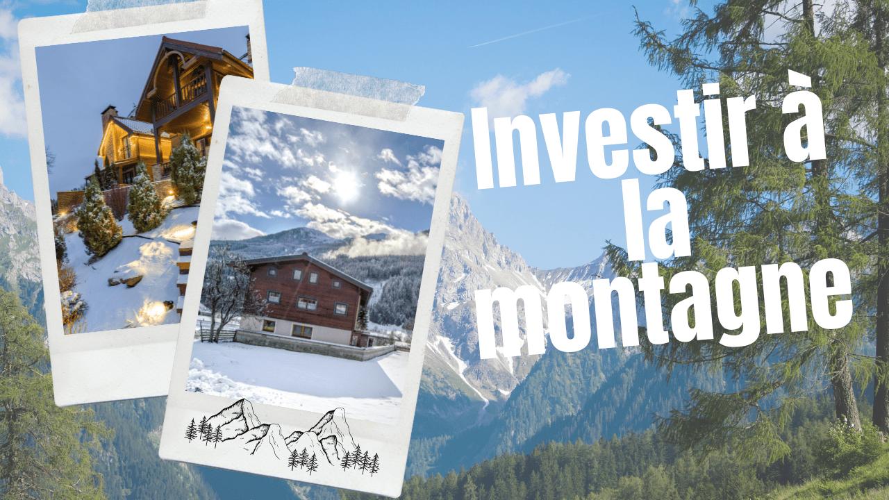 Investir à la montagne